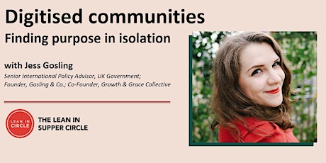LISC: Digitised communities: finding purpose in isolation with Jess Gosling tickets