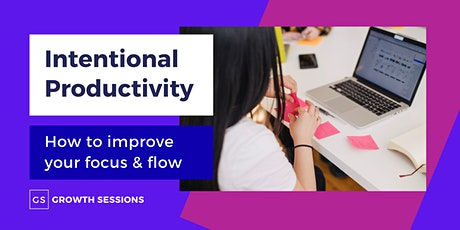 Growth Sessions - How to improve your Focus & Flow tickets