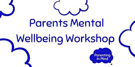 Parents Mental Wellbeing Workshop tickets