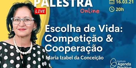 Palestra Online: Escolha de Vida: Competição & Cooperação ingressos