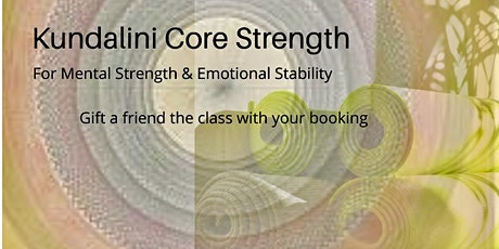 Core Strength Kundalini Yoga for Mental Balence tickets