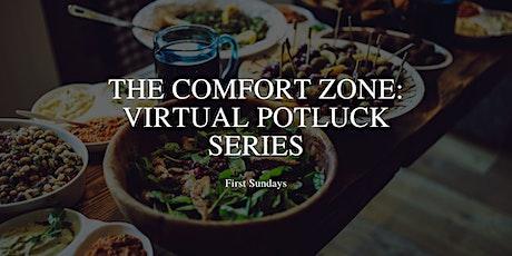 The Comfort Zone: Virtual Potluck Series tickets