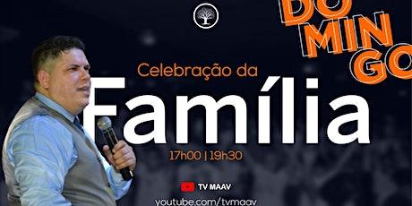 CELEBRAÇÃO DA FAMÍLIA,  ÁS 19H30MIN ingressos