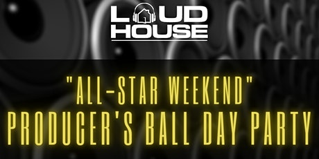 Loud House Studios Producer's Ball Day Party tickets