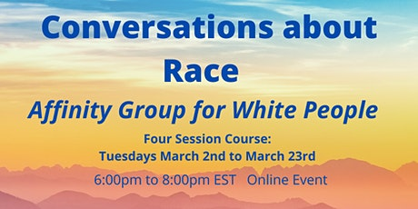 Conversations about Race: an Affinity Group for White People tickets