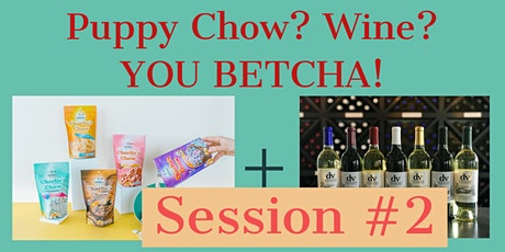 """Puppy Chow"" & Wine ? You Betcha! - Session Two tickets"