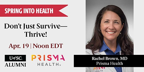 Spring into Health: Don't Just Survive- Thrive! tickets