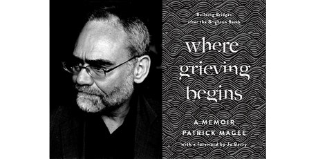 Where Grieving Begins, with Patrick Magee (online) tickets