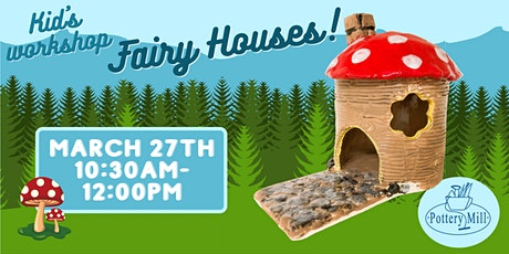 Kids Hand-building Fairy Houses tickets