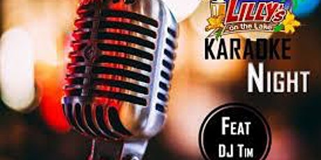 KARAOKE NIGHTS at Lilly's on the Lake featuring DJ TIM ! tickets
