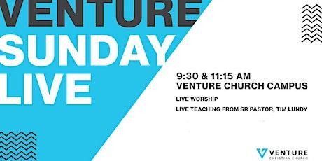 VENTURE SUNDAY LIVE | LIVE WORSHIP & TEACHING | 9:30  AM tickets