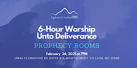 6-Hour Worship Unto Deliverance & Prophecy  Rooms tickets