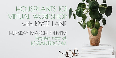 HOUSEPLANTS 101 VIRTUAL WORKSHOP with BRYCE LANE tickets