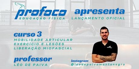 Mobilidade articular+Exercício e lesões+Liberação miofascial Curso 3 2021 ingressos