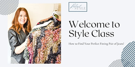 Style Class - Find Your Perfect Fitting Pair of Jeans tickets