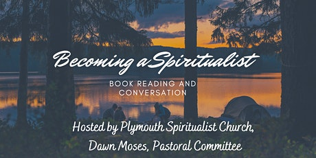 Becoming a Spiritualist ... 12 week ONLINE Book Reading and Discussion tickets