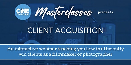 Client Acquisition Masterclass for Filmmakers & Photographers tickets
