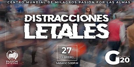 Distracciones Letales, Sábado 5:00p.m  27/02/2021 Pasión por las Almas entradas