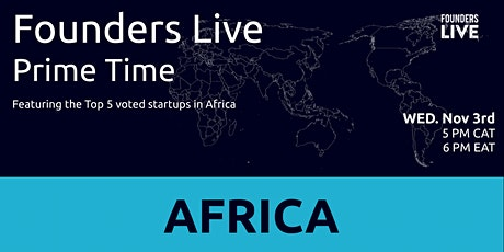 Founders Live Prime Time: Round 4 - Africa tickets