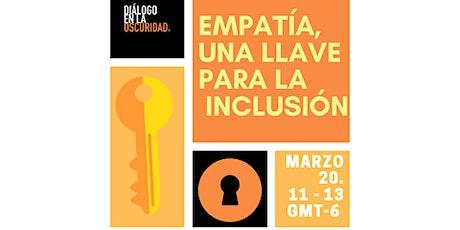 Empatía, una Llave para la Inclusión tickets