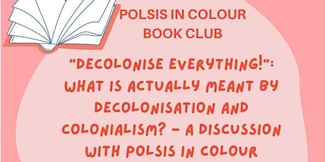 """""""Decolonise Everything!"""" - Reading Group Discussion tickets"""