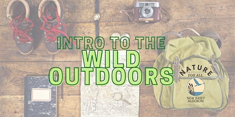 Intro to the Wild Outdoors - VIRTUAL! tickets