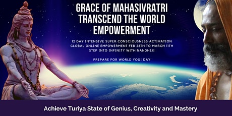 Transcend the World Mahasivratri Empowerment. Step into Infinity. tickets