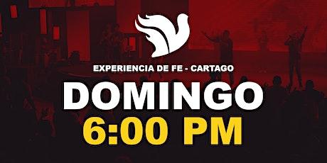 Sede Cartago Experiencia de Fe  6:00pm entradas