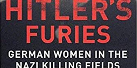 """Weekly Book Discussion of """"Hitler's Furies"""" and """"Nazi Wives"""" tickets"""