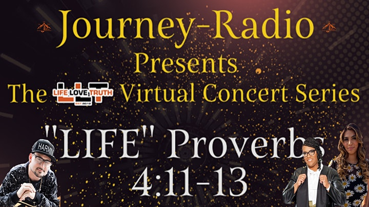 "Journey-Radio presets the LLT Virtual Concert Series. ""LIFE"" image"