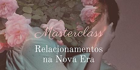 Masterclass - Relacionamentos na Nova Era ingressos