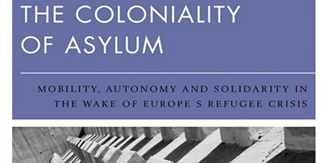 Book launch: The coloniality of asylum (Fiorenza Picozza) tickets