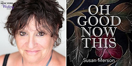 """""""Oh Good Now This"""" Book Talk with Susan Merson tickets"""
