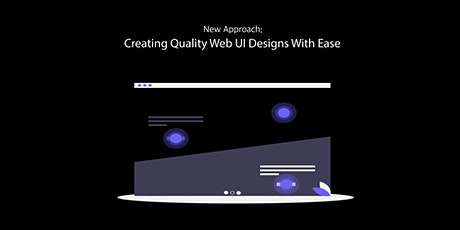 New Approach: Creating Quality Web UI Designs With Ease tickets