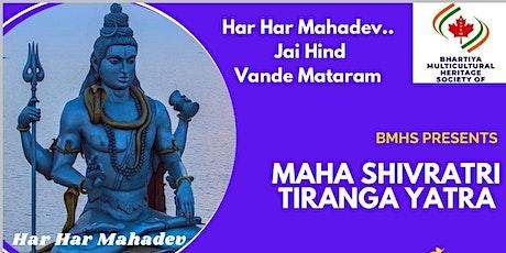 Maha Shivratri Celebration with Indo Canadian Peace n Harmony Tiranga Yatra tickets