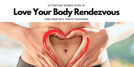 Love Your Body Rendezvous - Free Monthly Group Coaching tickets