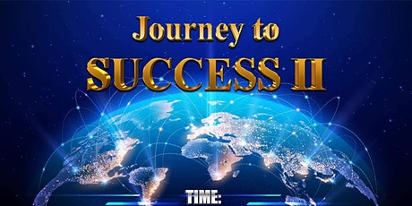 JOURNEY TO SUCCESS ll tickets