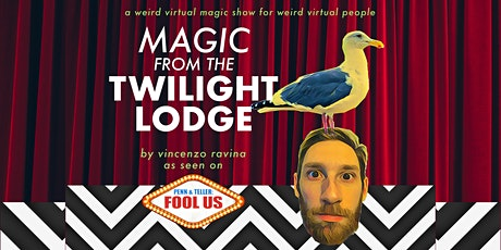Magic from the Twilight Lodge – A Virtual Magic Show By Vincenzo Ravina tickets