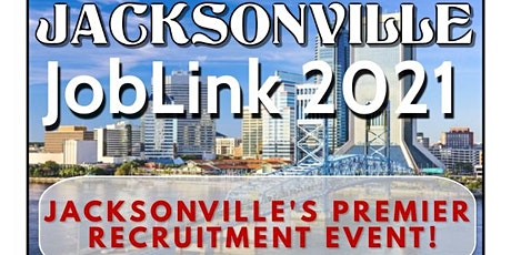 JACKSONVILLE JOBLINK 2021 JOB FAIR JACKSONVILLE  - FLORIDA JOBLINK REGISTER tickets