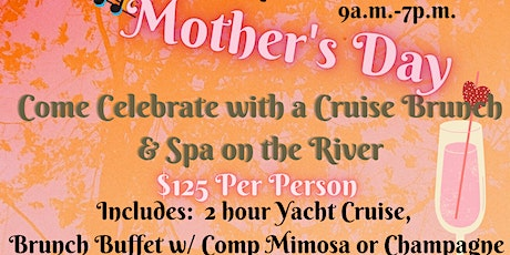 Spoiled Royal's Mother's Day on the River tickets
