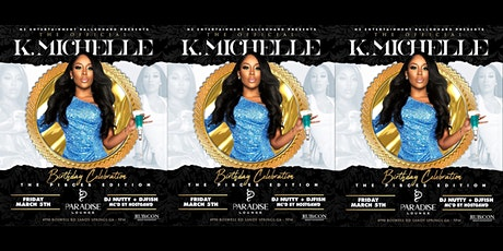 The Official K. MICHELLE Birthday Celebration PISCES EDITION tickets