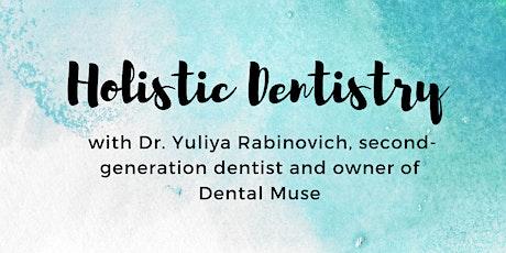 Holistic Dentistry with Dr. Yuliya Rabinovich tickets