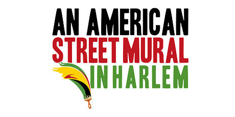 Private BLM Mural Volunteer Viewing - An American Street Mural in Harlem tickets