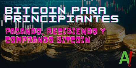Bitcoin para principiantes: Pagando, recibiendo y comprando Bitcoin tickets