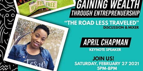 THE ROAD LESS TRAVELED: GAINING WEALTH THROUGH ENTREPRENEURSHIP tickets
