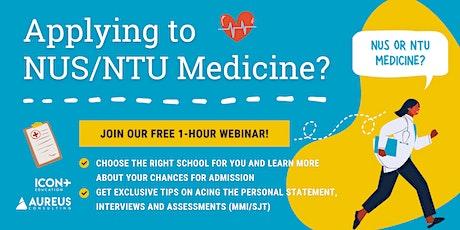 Ace Your NUS/NTU Medicine Application  (26th Feb 2021) tickets