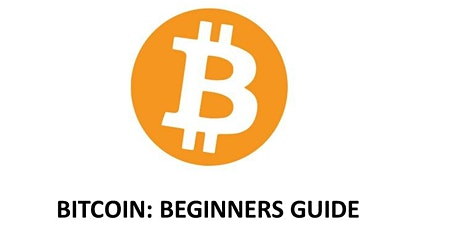 Bitcoin: Beginners Guide. There will be a series of 8 sessions tickets