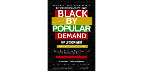 Black By Popular Demand Pop Up Shop Event:  In Honor Of Black History Month tickets