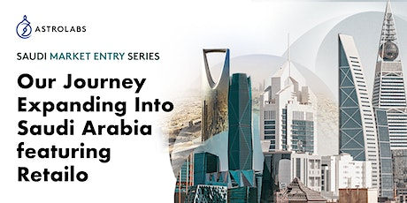 Our Journey Expanding Into Saudi Arabia featuring Retailo tickets