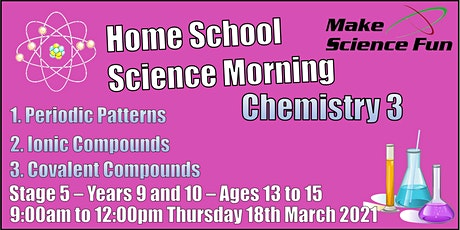 Stg 5 – Years 9 and 10 – Ages 13 to 15 - Science – Chemistry 3 – Morning tickets